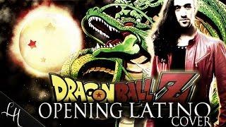 DRAGON BALL Z LATINO New Opening by Leandro Hladkowicz ChaLa...