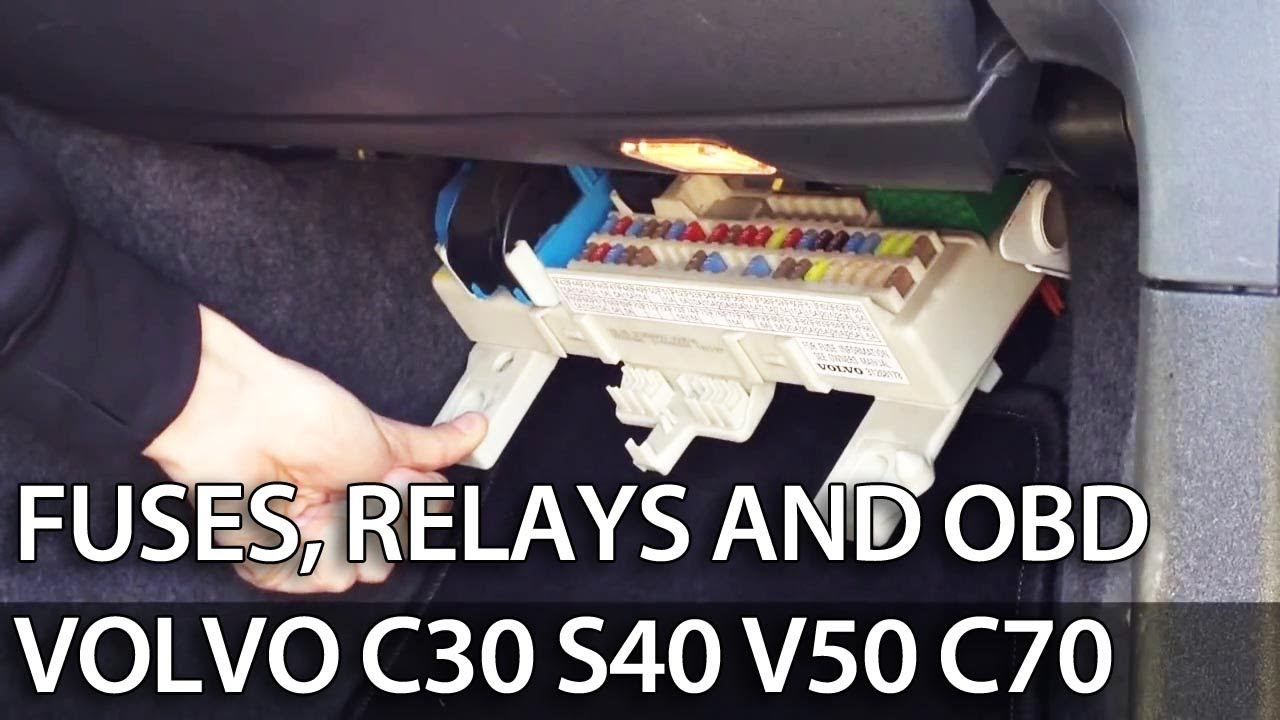 where are fuses relays and obd port in volvo c30 s40 v50 c70 fuse box youtube [ 1280 x 720 Pixel ]