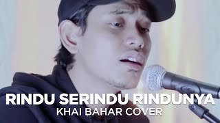 Download lagu RINDU SERINDU RINDUNYA | SPOON (COVER BY KHAI BAHAR)