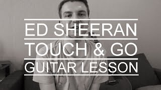 Ed Sheeran Touch and Go (Guitar Lesson/Tutorial/Chords/How To Play)