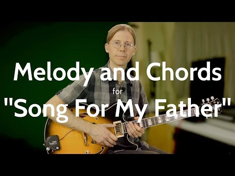 """Song for my father"" Melody and Chords Guitar Lesson"