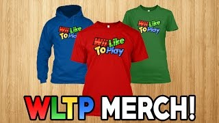WiiLikeToPlay Merchandise?! WLTP Shirts Available NOW!