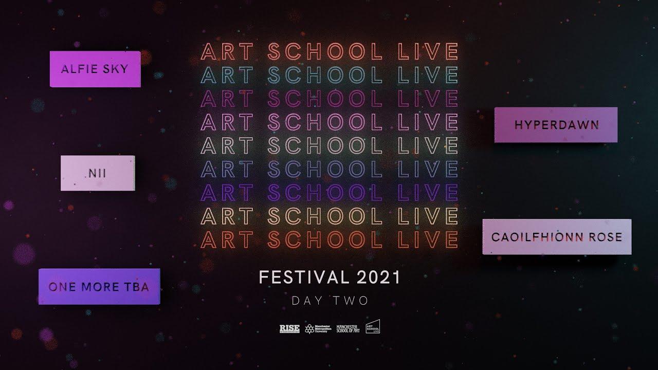 Art School Live Festival - Day 2 (Alfie Sky, Nii, Hyperdawn, Caoilfhionn Rose, Secret Night Gang)