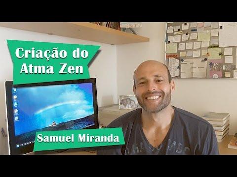 Criação do Atma Zen - Samuel Miranda