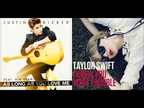 Justin Bieber vs. Taylor Swift - I Knew You Were Trouble vs. As Long As You Love Me
