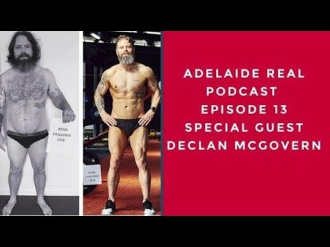 Adelaide Real Podcast: Episode 13 - Declan McGovern