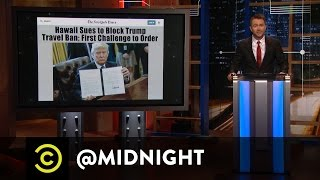 Hawaii Challenges Trump's New Travel Ban - @midnight with Chris Hardwick