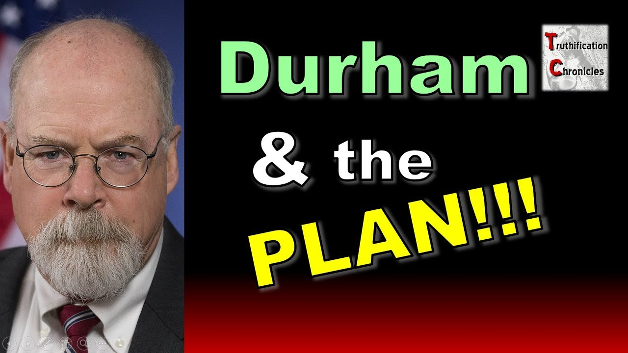 Truthification Chronicles 5/15/2019 -Durham and the PLAN!!!