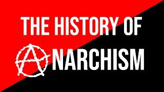 Introduction to the History of Anarchism