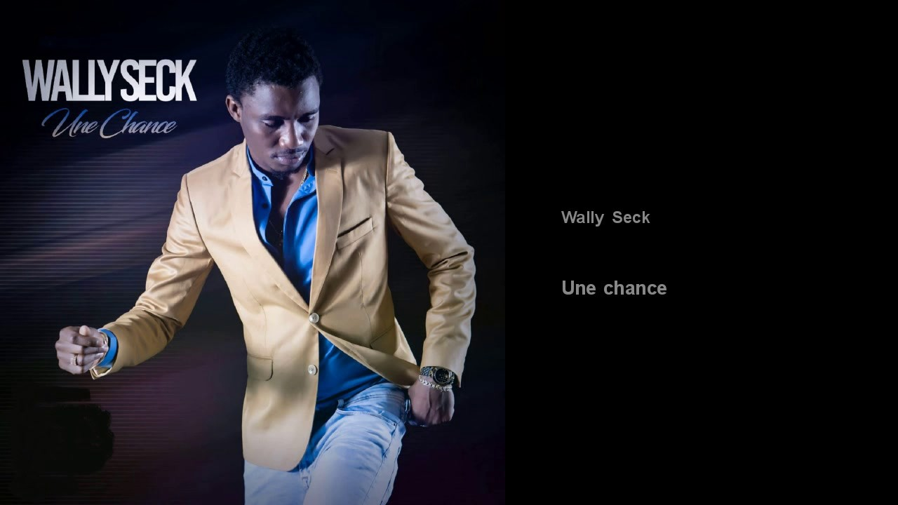 donne moi une chance de wally seck