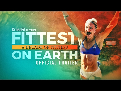 Fittest On Earth: A Decade of Fitness–Official Trailer