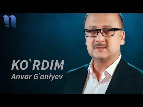 Anvar G'aniyev - Ko'rdim | Анвар Ганиев - Курдим