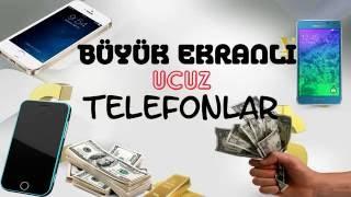 BÜYÜK EKRANLI VE UCUZ TELEFONLAR EN İYİLERİ