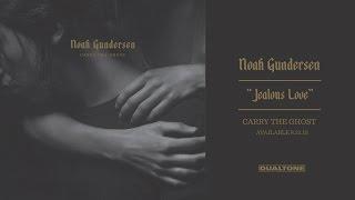 """Noah Gundersen """"Jealous Love"""""""