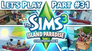 Let's Play The Sims 3 - Island Paradise - Part 31