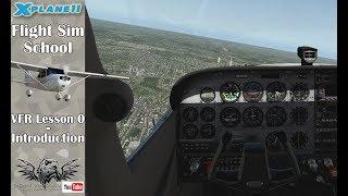 [X-plane-11] Flight Sim School - VFR Lesson 0 - Introduction