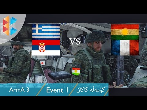 ArmA 3 - Event 1 - Kurdistan & France Vs. Greece & Serbia