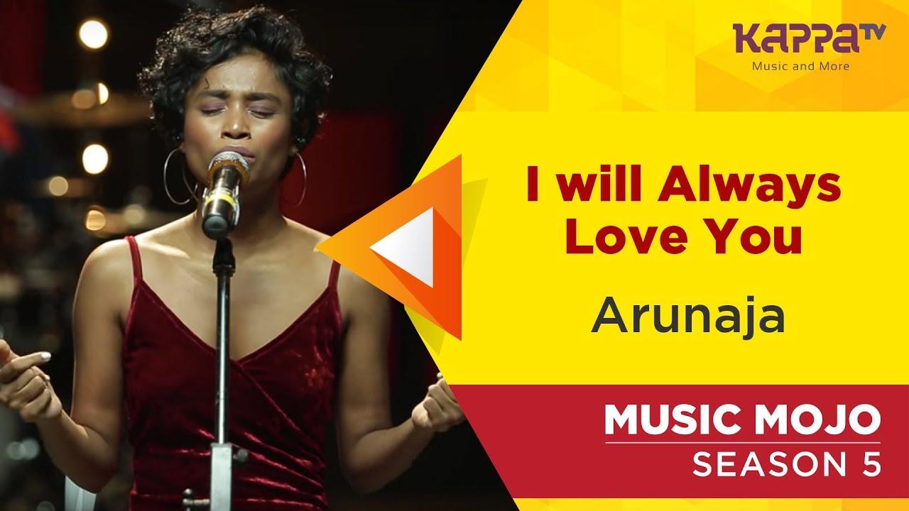 Download I will Always Love You - Arunaja - Music Mojo Season 5 - Kappa TV