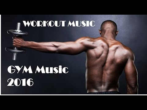 BEST GYM & WORKOUT MUSIC 2017