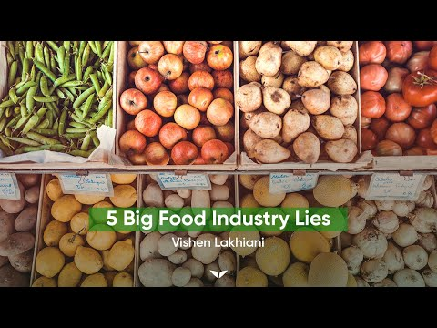 5 BIG Food Industry Lies | Vishen Lakhiani