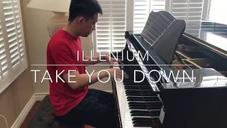 Illenium - Take You Down (unreleased) Piano Cover!