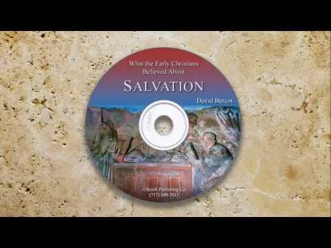 What the Early Christians Believed About Salvation