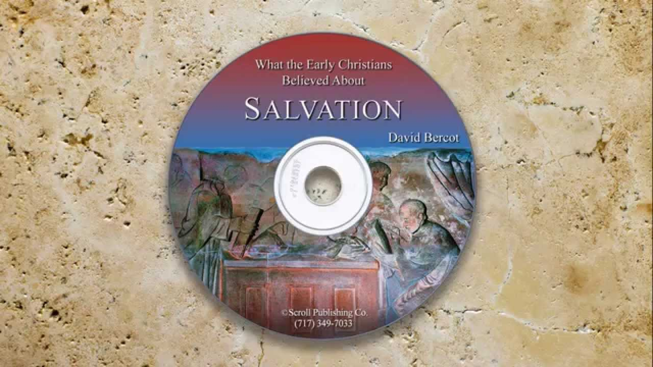 What the Early Christians Believed About Salvation - YouTube