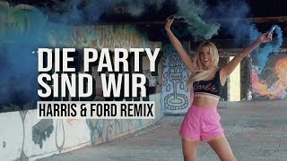 Harris & Ford, Isi Glück - Die Party Sind Wir (Harris & Ford Remix)