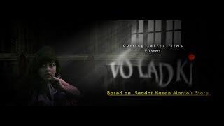 VO LADKI | SAADAT HASAN MANTO | SHORT FILM