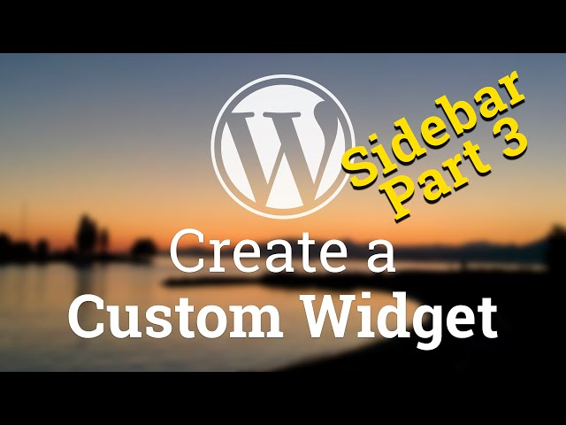 Part 49 - WordPress Theme Development - Create a Custom Widget