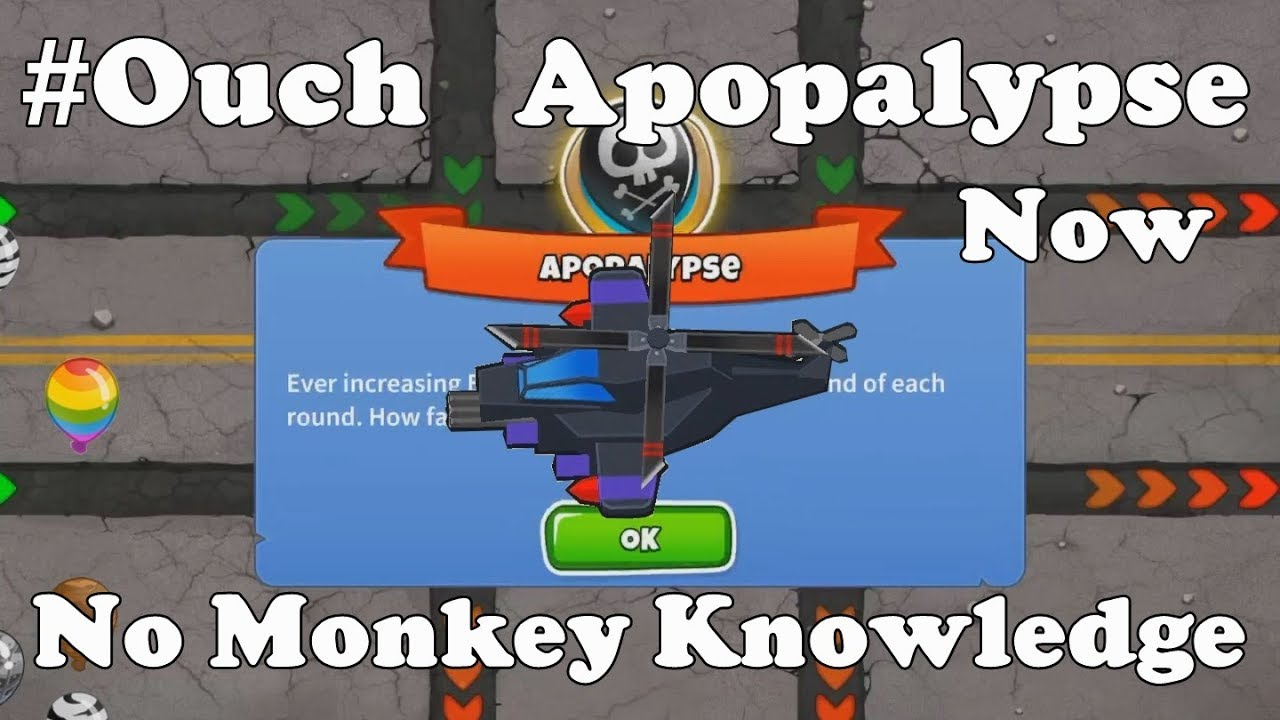 Bloons TD 6 - #Ouch Apopalypse without (and with) Knowledge (BTD6 v10)