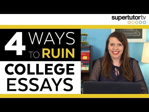 4 Ways To Ruin Your College Essay