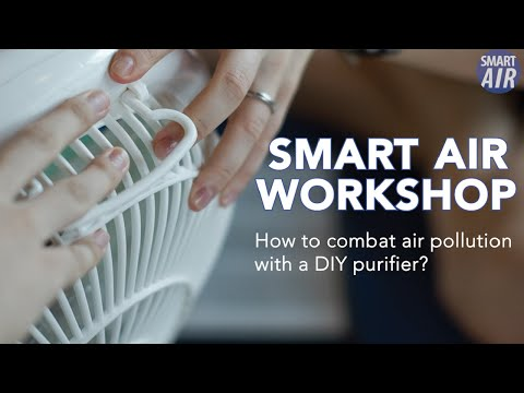 Smart Air Workshop | How to Combat Air Pollution with a DIY Purifier