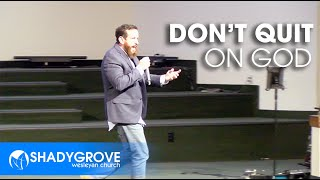 Don't Quit On God | Kevin McDonald | Shady Grove
