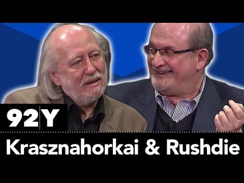 Laszlo Krasznahorkai and Salman Rushdie