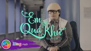 vuclip Nguyễn Đình Vũ - Em Của Quá Khứ (MV Official)