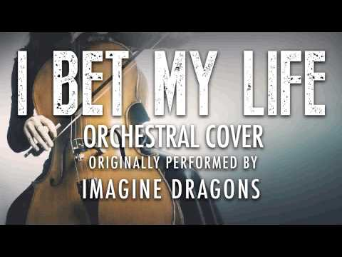 """I BET MY LIFE"" BY IMAGINE DRAGONS (ORCHESTRAL COVER TRIBUTE) - SYMPHONIC POP"