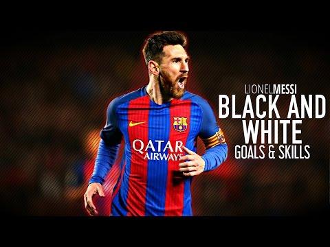 Lionel Messi ● Black and White ● Skills & Goals | 2017 HD