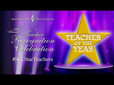 2018 Santa Clara County Teacher Recognition Celebration