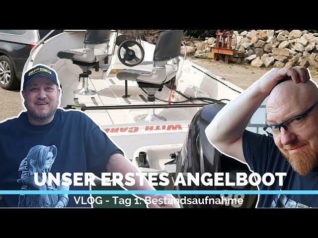 Angelboot VLOG | Unser erstes BOOT | Tag 1 Bestandsaufnahme