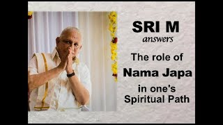 sri m answers what is the role of nama japa in ones spiritual path