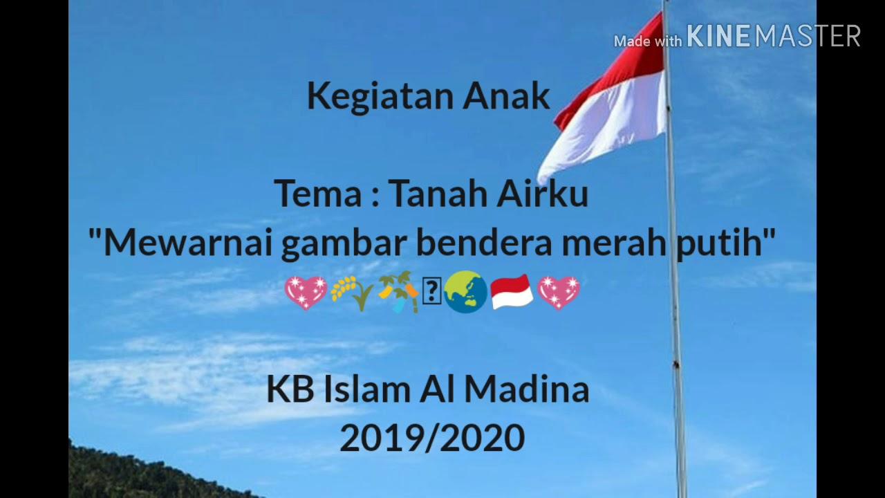 Tema Tanah Airku Rombel 5 Mewarnai Gambar Bendera Merah Putih KB Islam Al Madina