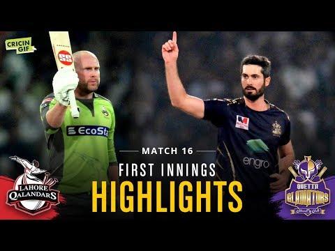 Match 16 - Lahore Qalandars Vs Quetta Gladiators - First Innings Highlights
