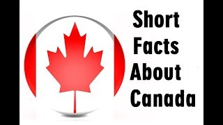Amazing Canada | Facts About Canada | Nature's Beauty