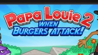 Papa Louie 2 When Burgers Attack! Walkthrough