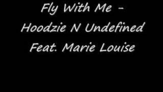 Fly With Me - Hoodzie N Undefined Feat. Marie Louise