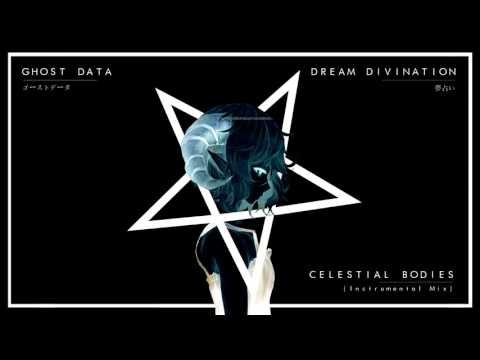 GHOST DATA - CELESTIAL BODIES (Instrumental Mix)