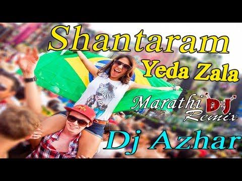 Shantaram Yeda Zala Remix Dj Azhar