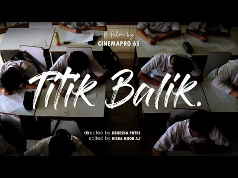 Titik Balik. // Film Pendek FLS2N 2018 SMAN 65 Jakarta