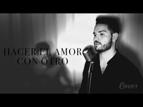 Alejandra Guzmán Hacer el Amor con Otro - Cover Gay Pedro Samper